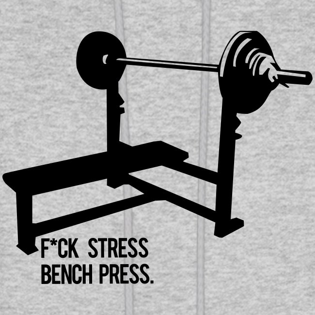 F*ck Stress Bench Press | Mens hoodie