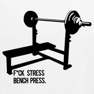 Design ~ F*ck Stress Bench Press | Womens flowy tank
