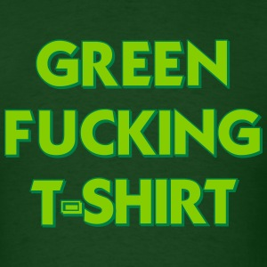 Green Fucking T-shirt T-Shirts - Men's T-Shirt