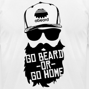 Go Beard or Go Home T-Shirts - Men's T-Shirt by American Apparel