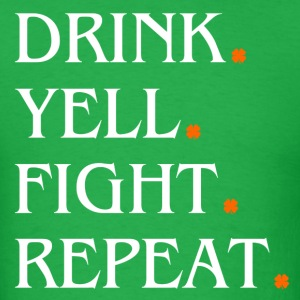 St Patricks Day Drink Yell Fight Repeat Tees - Men's T-Shirt