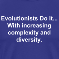 Design ~ Evolutionists Do It... (Men's)