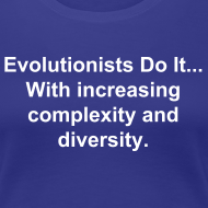 Design ~ Evolutionists Do It... (Women's)