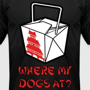 WHERE MY DOGS AT? - Men's T-Shirt by American Apparel
