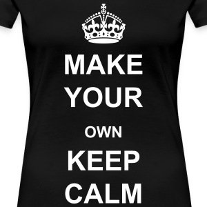 Make Your Own Keep Calm - Template - Women's Premium T-Shirt