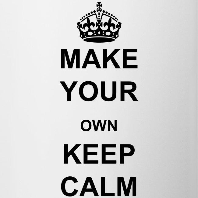 Make Your Own Keep Calm Template