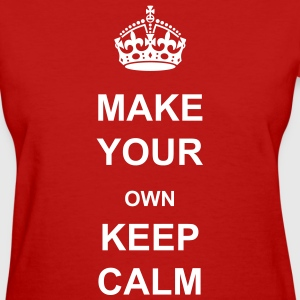 Make Your Own Keep Calm - Template Ladies T Shirt - Women's T-Shirt