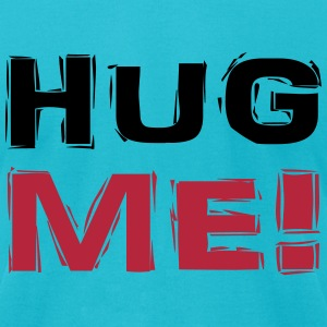 Hug me! T-Shirts - Men's T-Shirt by American Apparel