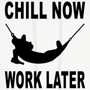 chill now work later Hoodies - Men's Hoodie