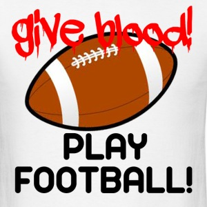 Give Blood, Play Football T-Shirts - Men's T-Shirt