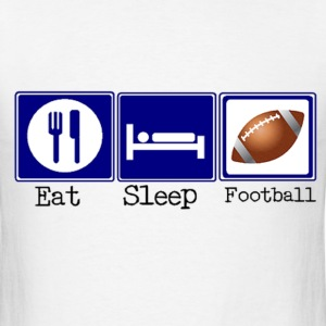 Eat, Sleep, Football T-Shirts - Men's T-Shirt