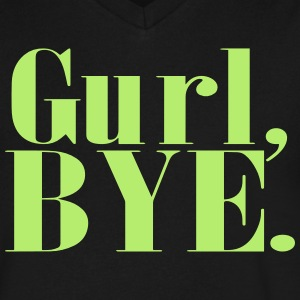 GURL BYE T-Shirts - Men's V-Neck T-Shirt by Canvas