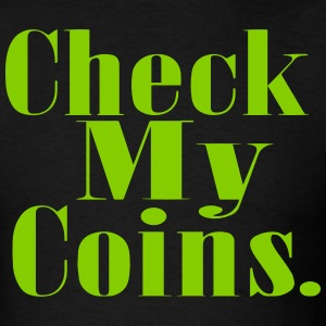 Check My Coins T-Shirts - Men's T-Shirt