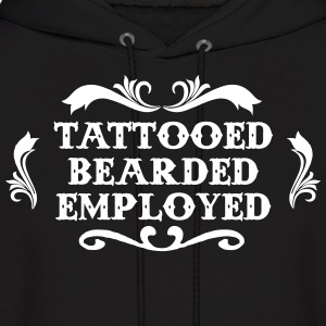 Tattooed Bearded Employed Hoodies - Men's Hoodie