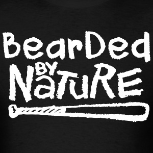 Bearded By Nature T-Shirts - Men's T-Shirt