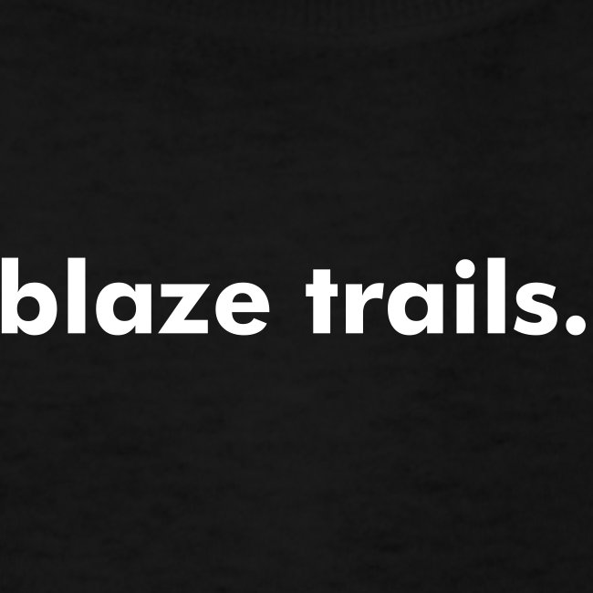 Blaze Trails. :: Kid's Crew Neck T