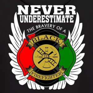 Never Underestimate Bravery of Black Firefighter  - Men's Hoodie