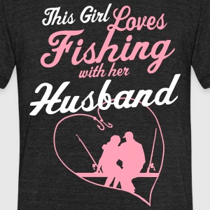 Fishing With Her Husband - Country Closet T-Shirts - Unisex Tri-Blend T-Shirt by American Apparel