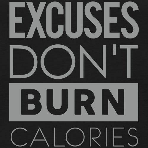 excuses dont burn calorie Gym Motivation