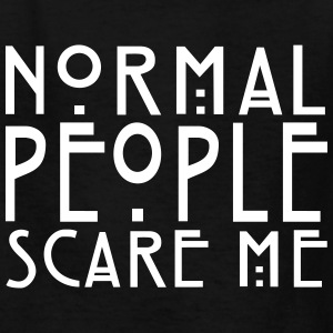Normal People Scare Me - Fashiony  - Kids' T-Shirt