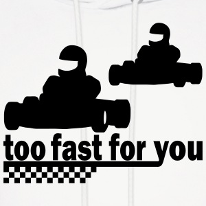 too fast for you Hoodies - Men's Hoodie