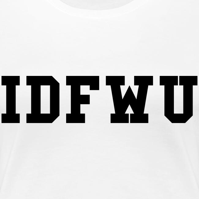 B.I.G. Sean IDFWU Female T-Shirt White