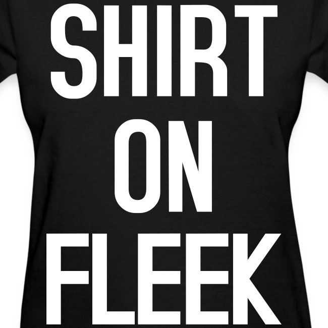 Womens Shirt on Fleek Black White