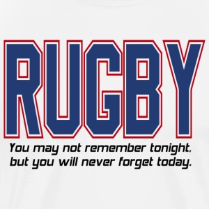 Rugby You Won't Remember Tonight T-Shirt - Men's Premium T-Shirt
