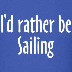 I'd rather be sailing T-Shirt (Men Blue/White) - Men's T-Shirt