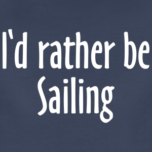 I'd rather be sailing T-Shirt (Women Navy/White) P - Women's Premium T-Shirt