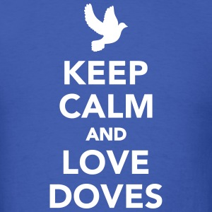 Keep calm and love Doves T-Shirts - Men's T-Shirt