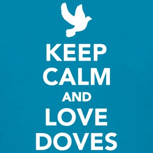 Keep calm and love Doves Women's T-Shirts - Women's T-Shirt