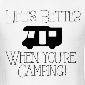 Life's Better Camping T-Shirts - Men's T-Shirt