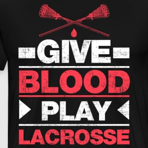 Give Blood Play Lacrosse T-Shirts - Men's Premium T-Shirt