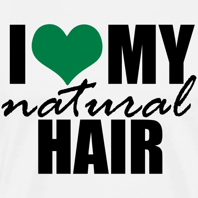 GREEN I Love My Natural Hair T-shirt (For Curvy Naturalistas)
