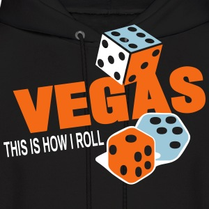 VEGAS THIS IS HOW I ROLL - Men's Hoodie