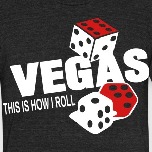 VEGAS THIS IS HOW I ROLL - Unisex Tri-Blend T-Shirt by American Apparel
