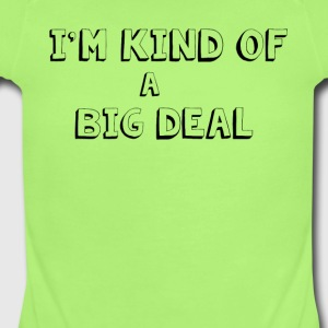 I'm kind of a big deal Baby & Toddler Shirts - Short Sleeve Baby Bodysuit
