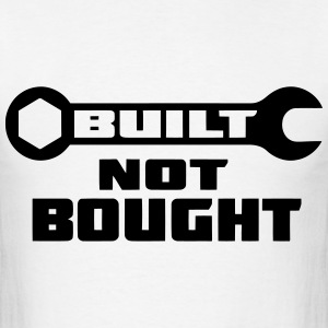 Built Not Bought - Men's T-Shirt