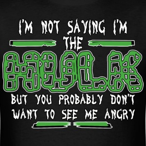 I'm not saying Im the hulk - Men's T-Shirt