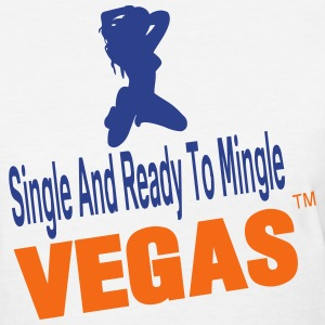 SINGLE AND READY TO MINGLE VEGAS - Women's T-Shirt