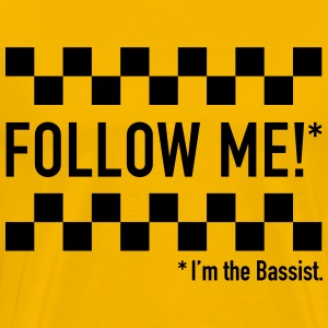 Follow me! I'm the bassist. - Men's Premium T-Shirt