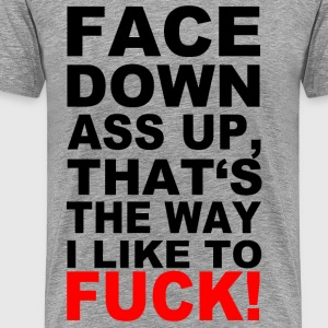 FACE DOWN ASS UP - Men's Premium T-Shirt