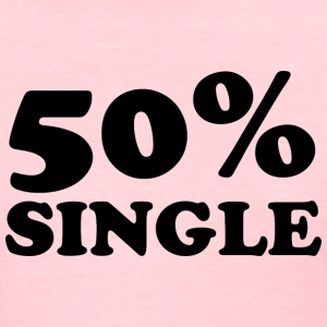 50% Single  - Women's T-Shirt