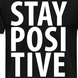 stay positive - Men's Premium T-Shirt