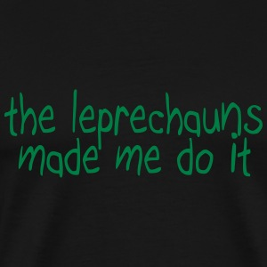 the leprechauns made me do it T-shirts - T-shirt premium pour hommes