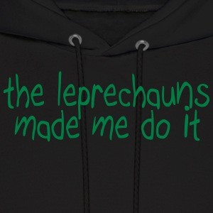 the leprechauns made me do it Hoodies - Men's Hoodie