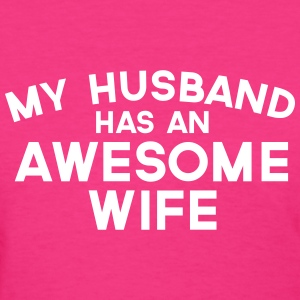 Husband Awesome Wife  T-shirts - T-shirt pour femmes