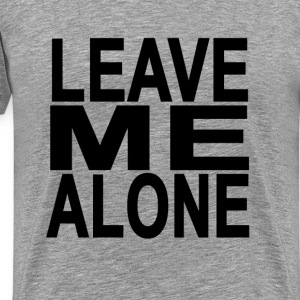 leave_me_alone - Men's Premium T-Shirt