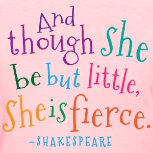 Funny She Is Fierce Shakespeare Quote T-shirt - Women's T-Shirt
